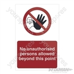 No Unauthorised Persons Allowed Beyond This Point - 200 x 300mm Rigid